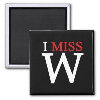i MISS W! Magnet