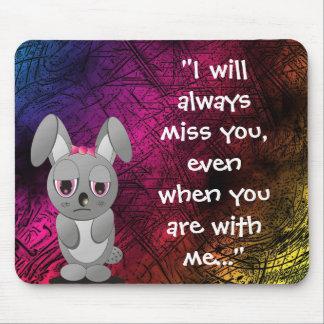 I miss you (Always) Mousepad