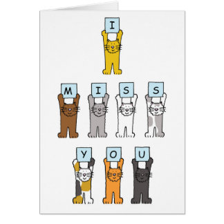 I miss you, cute cats. card