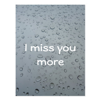 I miss you more Water Drops Window Rain, Tears Postcard