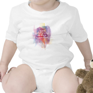 I missed valentine's day and this is my punishment baby bodysuits