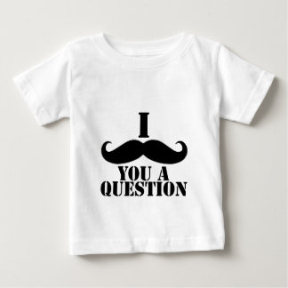 I Moustache You A Question Baby T-Shirt