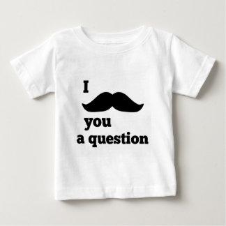 I Moustache You A Question Baby T-Shirt