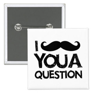 I moustache you a question (distressed design) 15 cm square badge