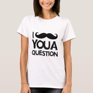 I moustache you a question (distressed design) T-Shirt