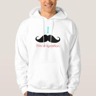 I moustache you a question... hoodie