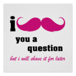 I moustache you a question in pink. poster