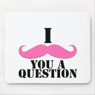 I Moustache You A Question Pink Moustache Mouse Pad