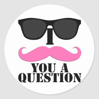 I Moustache You A Question Pink with Sunglasses Round Sticker