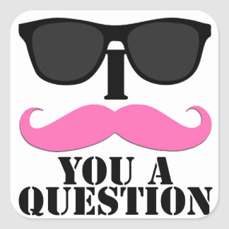 I Moustache You A Question Pink with Sunglasses Square Sticker