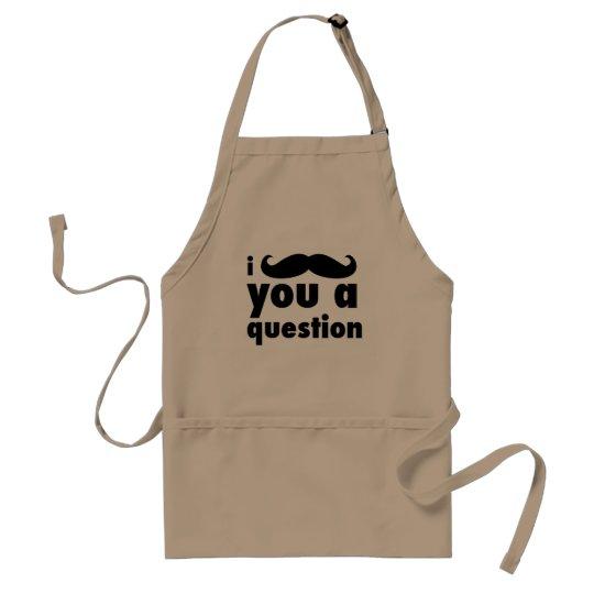 I moustache you a question standard apron
