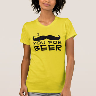 I Moustache you for Beer T Shirts
