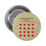 I Moustache You to be my Valentine Buttons