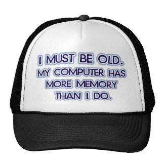 I must be old, my computer has more memory then I Cap