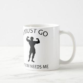 I Must Go. My Gym Needs Me. Basic White Mug