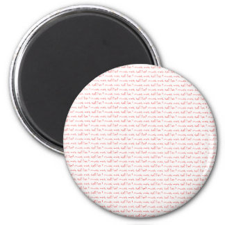 I must not tell lies 6 cm round magnet