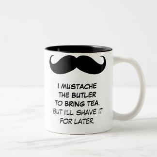 I Mustache the Butler to Bring Tea Mug