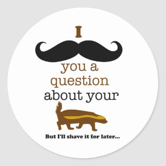 i mustache you a question about your honey badger round sticker