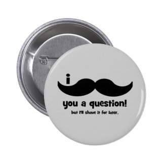 I mustache you a question pin