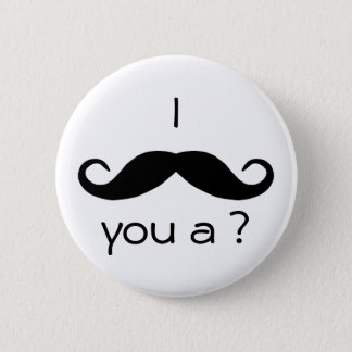 I mustache you a question Button