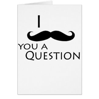I mustache you a question cards