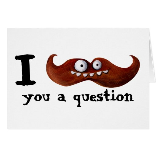 I Mustache You A Question... Cards
