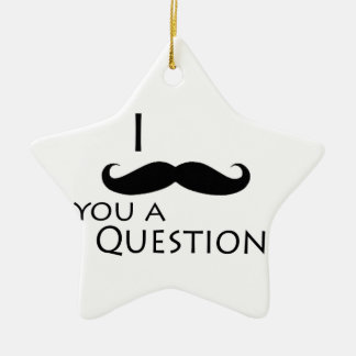 I mustache you a question ceramic star decoration