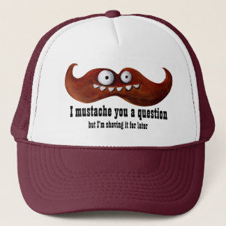 I Mustache You A Question -custom txt- Trucker Hat