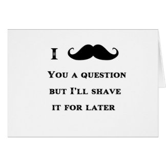 I Mustache You a Question Funny Image Cards