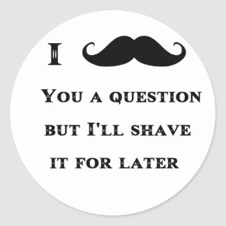 I Mustache You a Question Funny Image Classic Round Sticker