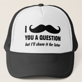 I Mustache You A Question Hat