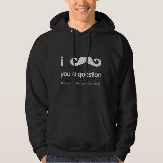 I Mustache You A Question Hooded Sweatshirt