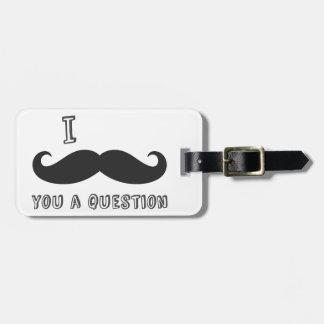 I mustache you a question I Love Mustache shop Travel Bag Tags