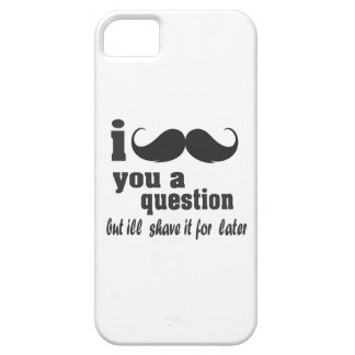 I mustache you a question iPhone 5 case