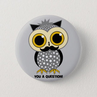 I mustache you a question owl 6 cm round badge