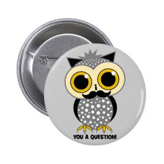 I mustache you a question owl button