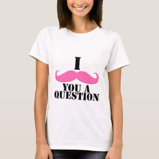I Mustache You A Question Pink Mustache T-Shirt
