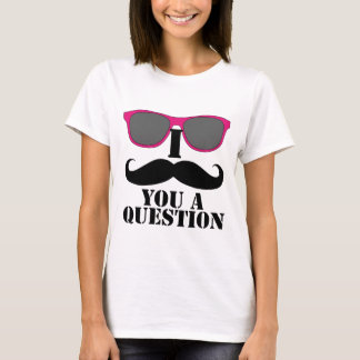 I Mustache You A Question Pink Sunglasses T-Shirt