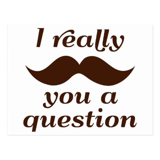 I Mustache You a Question Post Cards