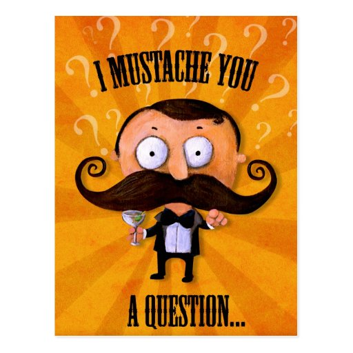 I Mustache You A Question... Post Card