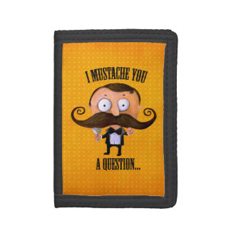 I Mustache You A Question... Trifold Wallets