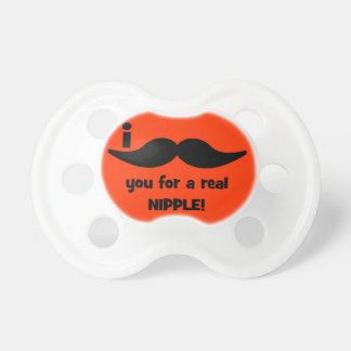 I mustache you for a real nipple pacifiers