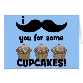 I mustache you for some cupcakes greeting card