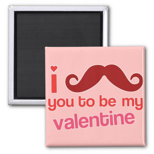 i mustache you to be my valentine magnet