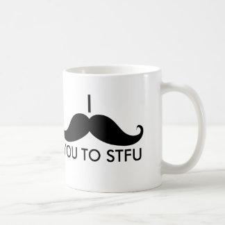 I Mustache You to STFU Coffee Mug