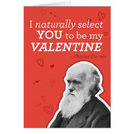 I Naturally Select You To Be My Valentine - Darwin Cards at Zazzle