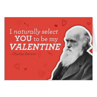 I Naturally Select You To Be My Valentine - Darwin Greeting Card