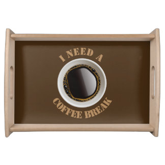I Need A Coffee Break (brown) Serving Tray