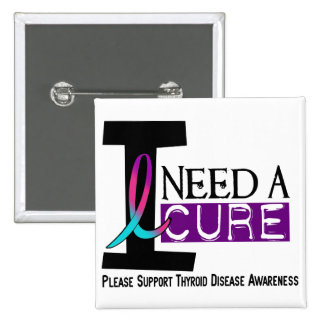 I NEED A CURE 1 THYROID DISEASE T-Shirts 15 Cm Square Badge