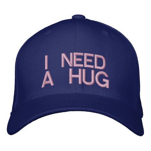I NEED A HUG - CAP EMBROIDERED BASEBALL CAP